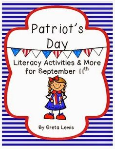 http://www.teacherspayteachers.com/Product/Patriots-Day-Literacy-Activities-More-for-September-11th-818176