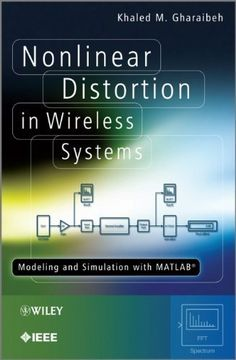 Download Nonlinear Distortion in Wireless Systems: Modeling and Simulation with MATLAB by Gharaibeh Khaled M. (December 30 2011) Hardcover ebook free by Khaled M. Gharaibeh in pdf/epub/mobi