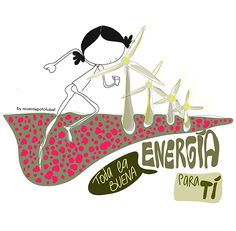 Eeeenergy!!!Necesito toda la energía! Te regalo toda la energía. Con mucha energía. Renovable. Reutilizable. Recargable: Eeeeeeegunon mundo!!