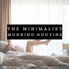 The #minimalist #morning routine    a tipsy gypsy life