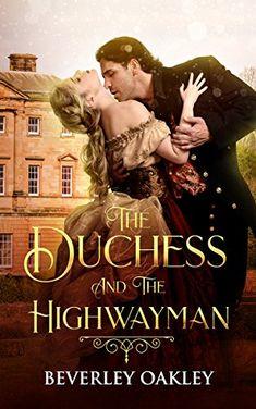 The Duchess and the Highwayman by Beverley Oakley https://www.amazon.com/dp/B06XRDML2X/ref=cm_sw_r_pi_dp_U_x_5Fy4AbH1KVPBX