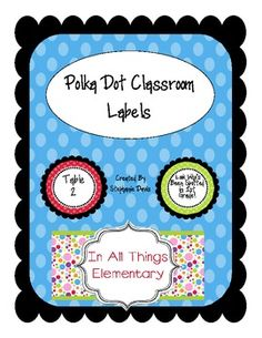 Polka Dot Classroom Labels: Table Labels, Door Decoration, etc.