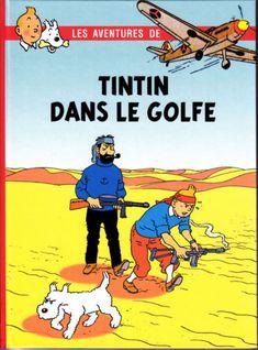 Tintin dans le Golfe Album Tintin, Herge Tintin, Comic Art, Comic Books, Comics Illustration, Lucky Luke, Fantasy Comics, Easy Rider, Golf Humor