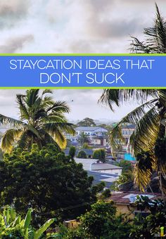 Staycation ideas don