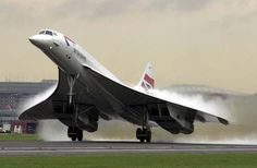 Concorde...It was a dream of mine to fly on the Concorde one day...guess it took too long. ;)