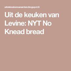 Uit de keuken van Levine: NYT No Knead bread No Knead Bread, Daily Bread, Healthy Baking, Slow Cooker, Menu, Blog, Index, Cake, Pistols