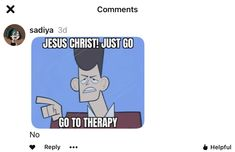 You Have No Idea, Just Go, Jesus Christ, Therapy, Healing