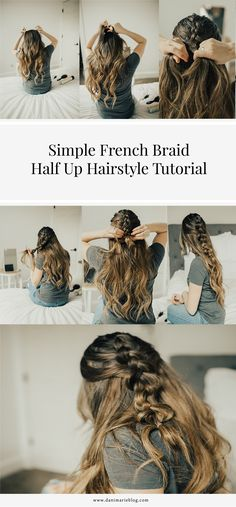 Simple French Braid Half Up Hairstyle Tutorial