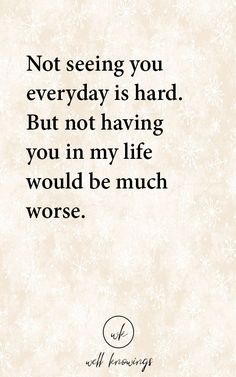 Not seeing you everyday is hard Bf Quotes, Girlfriend Quotes, Boyfriend Quotes, Best Friend Quotes, Real Quotes, I Miss You Quotes For Him, Love Quotes For Him Romantic, Cute Love Quotes, Quotes About Love For Him