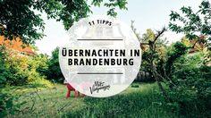 Raus aus der Stadt und einmal die schöne Ruhe in der Natur genießen. In Brandenburg gibt es tolle Übernachtungsmöglichkeiten.