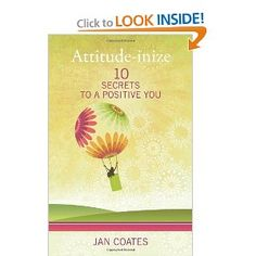 Attitude-inize:+10+Secrets+to+a+Positive+You+++by+Jan+Coates