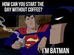 This is how I will make it through cutting out coffee.... I'll be batman