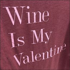 This Wine Is My Valentine T-Shirt Merchandising at Target is in direct competition with a No Champagne No Gain alternative offered by Nordstrom. Valentine T Shirts, Be My Valentine, Save The Tatas, Retail Fixtures, Wine And Spirits, Drink Sleeves, Special Occasion, T Shirts For Women