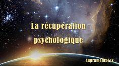 La récupération psychologique-1-02-2015-supramental.tv-cybernetique mult...