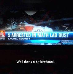 I knew math was evil and inhumane!