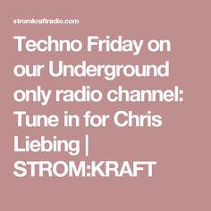 Techno Friday on our Underground only radio channel: Tune in for Chris Liebing | STROM:KRAFT