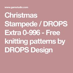 Christmas Stampede / DROPS Extra 0-996 - Free knitting patterns by DROPS Design