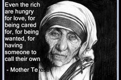 Mother Theresa, wise words, quote, famous, celebraty, historic character, woman, oldie, hunger for love, caring