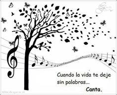 Cuando la vida te deje sin palabras, canta