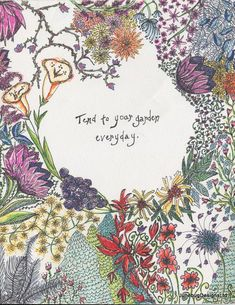Quote Print Tend to your Garden Everyday Hand-lettered Print Flower Illustration. Motivational Quotes For Women, Inspirational Quotes, Positive Quotes, Pretty Words, Beautiful Words, Empathy Quotes, Discover Quotes, Personality Quotes, Arte Sketchbook