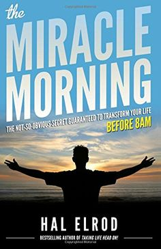 Booktopia has The Miracle Morning, The Not-So-Obvious Secret Guaranteed to Transform Your Life (Before by Hal Elrod. Buy a discounted Paperback of The Miracle Morning online from Australia's leading online bookstore. Miracle Morning Francais, Miracle Morning Pdf, My Miracle, Good Books, Books To Read, My Books, 5am Club, Life Changing Books, Motivational Books