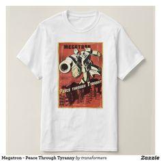 Megatron - Peace Through Tyranny Shirt