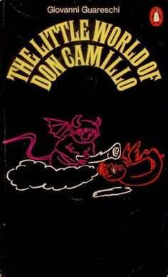 The Little World of Don Camillo by Giovanni Guareschi (strange to say, I found the series in libraries over the years, and I've read them all!)