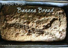 Whole Grain Banana Bread - 3BoysUnprocessed