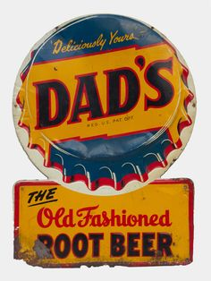 """This is a vibrant blue and orange metal sign for Dad's Root Beer. It reads, """"Deliciously Yours - Dad's The Old Fashioned Root Beer"""" with a bottle cap design.  The sign is in fair condition and measures 20"""" wide x 28"""" tall.    Frank picked this as part of Season 3's sign haul.    $75"""