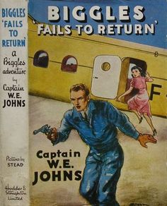 Biggles Fails to Return Books For Boys, My Books, Enough Book, Story Titles, Book Cover Art, Nostalgia, Childhood, Told You So, Memories