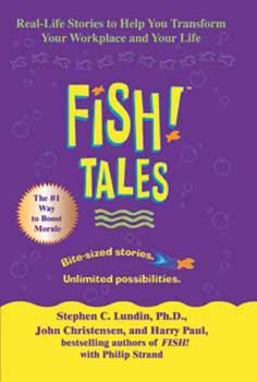 Fish! Tales: Real-Life Stories to Help You Transform Your Workplace and Your Life by Stephen C. Lundin, http://www.amazon.com/dp/B000FA5SUW/ref=cm_sw_r_pi_dp_2fAWtb1CR4Z7E