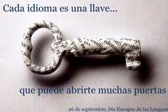 Cada idioma es una llave... que puede abrirte muchas puertas... 26 de septiembre, día Europeo de las lenguas.