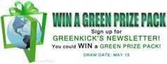 Sign up for www.Greenkick.ca newsletter and you could WIN a green prize pack!