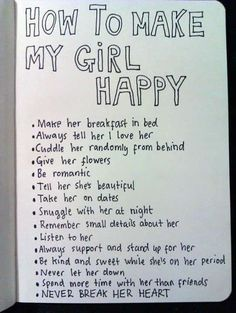Have your Maid of Honor or Brides Maids give the groom a list of things he can do to make her happy.