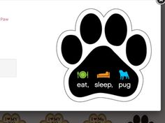 Paw shape car magnet. Eat sleep pug