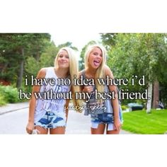 I would be no where without @Lauren Davison Montgomery I love you girl!!!