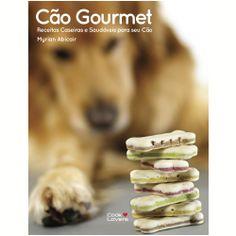 - Cão Gourmet receitas caseiras e saudáveis para seu cão