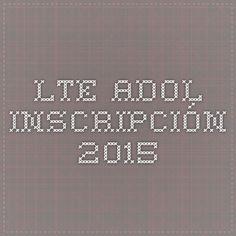 LTE-ADOL - Inscripción 2015