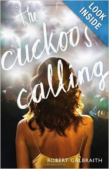 The Cuckoo's Calling: Robert Galbraith: 9780316206846: Amazon.com: Books