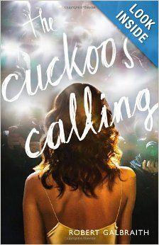 The Cuckoo's Calling: Robert Galbraith: 9780316206846: Amazon.com: Books