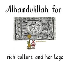 13. Alhamdulillah for rich culture and heritage. #AlhamdulillahForSeries