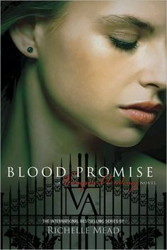 Blood Promise (Vampire Academy Series #4) by Richelle Mead