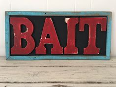 Hand made wood BAIT sign.  Shacky chic for days.