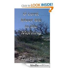 O Lord, Meet Me in the Morning: Praying the Fourth Watch: Zari Banks: Amazon.com Best-Selling Book: Kindle Store