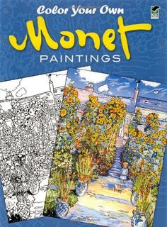 Color Your Own Monet Paintings (Dover Art Coloring Book) by Claude Monet http://www.amazon.com/dp/0486439941/ref=cm_sw_r_pi_dp_PSydub1M5TWN2