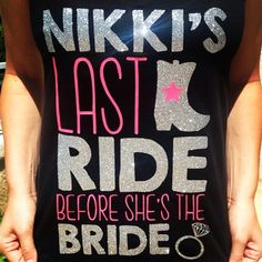 Bachelorette's Last Ride Before She's the Bride, country theme bachelorette shirts now on sale at www.jdishdesigns.com!!