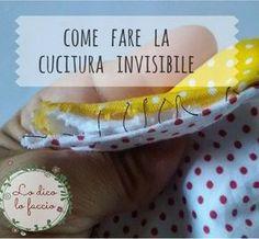 La cucitura invisibile, tutorial | Lo Dico, lo Faccio http://www.lodicolofaccio.it/2016/06/la-cucitura-invisibile-tutorial.html