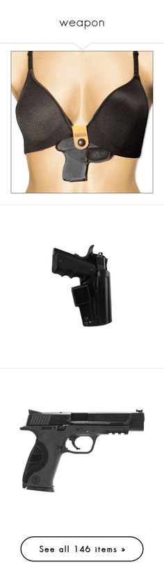 """""""weapon"""" by sara598d on Polyvore featuring weapon, weapons, guns, accessories, props, armas, filler, fillers, gun and other"""