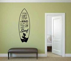 You Can't Stop the Waves But You Can Learn to Surf Vinyl Wall Words Decal Sticker Graphic
