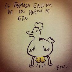 """""""La famosa gallina de los huevos de oro"""" Liniers  #Genio xD"""